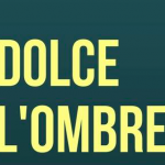 Dolce L'Ombre